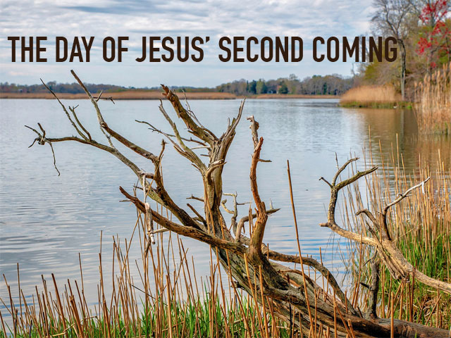 THE DAY OF JESUS' SECOND COMING